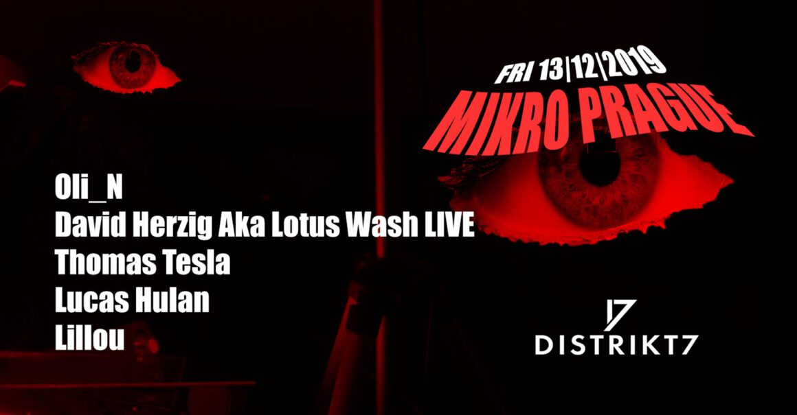 Mikro Prague /w. Oli_N, Lotus Wash LIVE, Thomas Tesla & More 13.12.2019 od 22:00