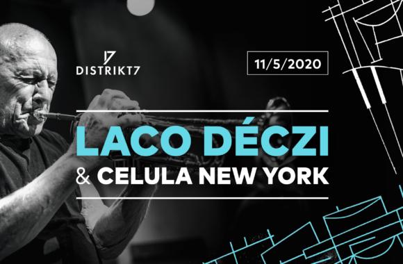 LACO DÉCZI & CELULA NEW YORK – 11. 5. 2020