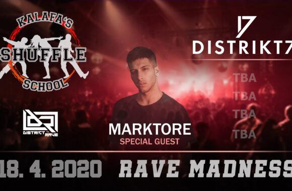 ★RAVE MADNESS★ W/ MARKTORE – 18. 4. 2020